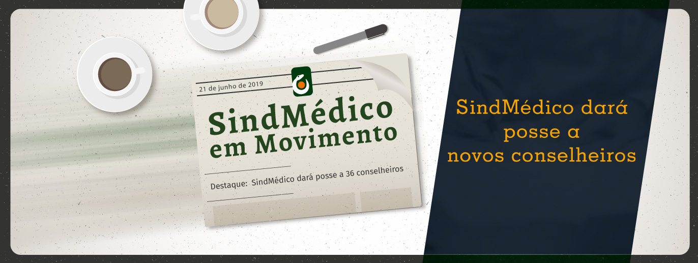 2019-06-21-SindMdico-em-Movimento-SindMdico-dar-posse-a-36-conselheiros-banner