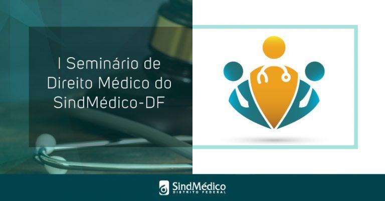 Programe-se: I Seminário de Direito Médico do SindMédico-DF