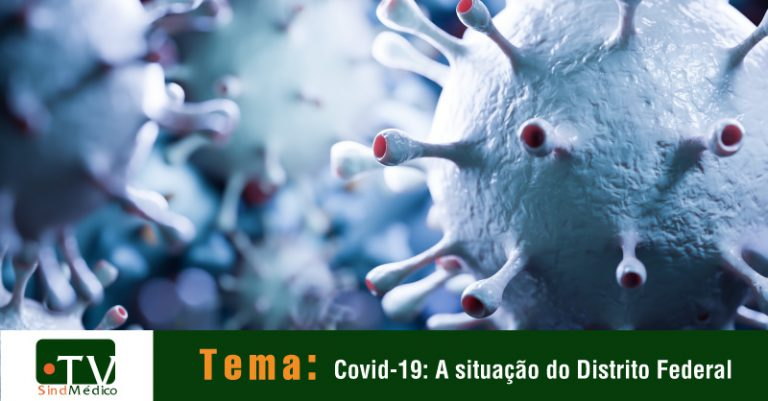 Covid-19: A situação do Distrito Federal