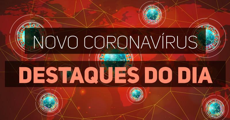 Destaques diários sobre o novo coronavírus