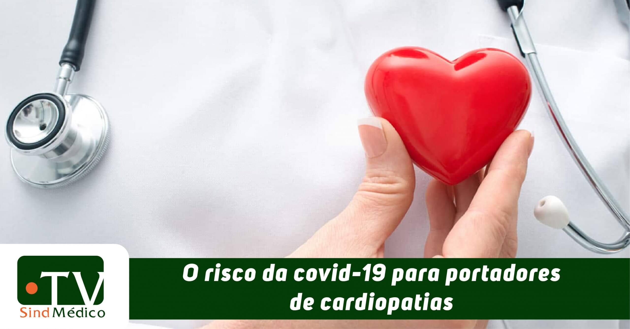Para cardiopatas, os riscos de contrair coronavírus são maiores? Veja a resposta na TV SindMédico