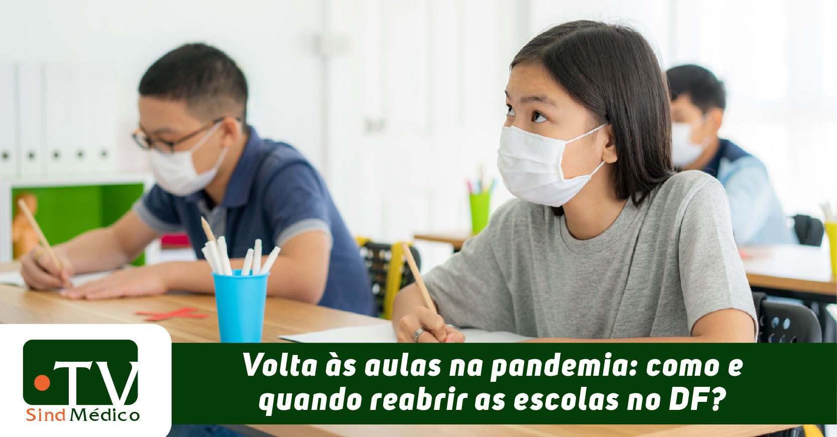 Coronavírus: o retorno das aulas no DF em pauta na TV SindMédico