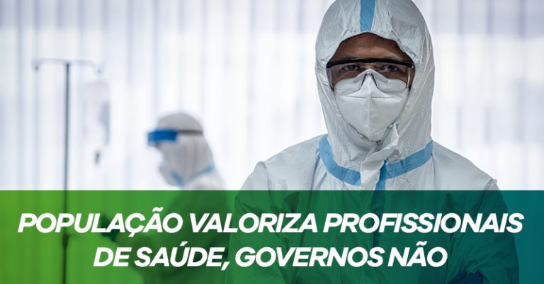 Coronavírus: população valoriza profissionais de saúde, governos não