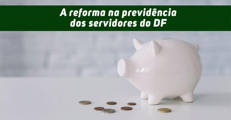 A reforma na previdência dos servidores do DF