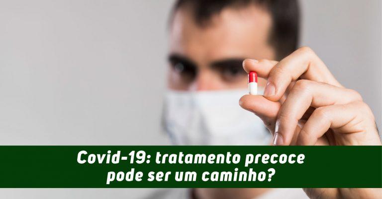 Coronavírus: Tratamento precoce pode ser um caminho?