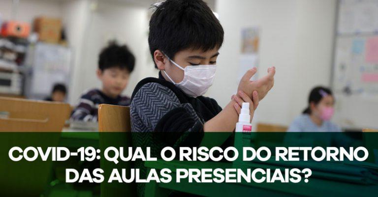 COVID-19: Qual o risco do retorno das aulas presenciais?