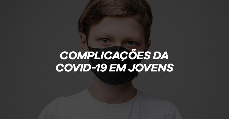 jovens complicações coronavírus