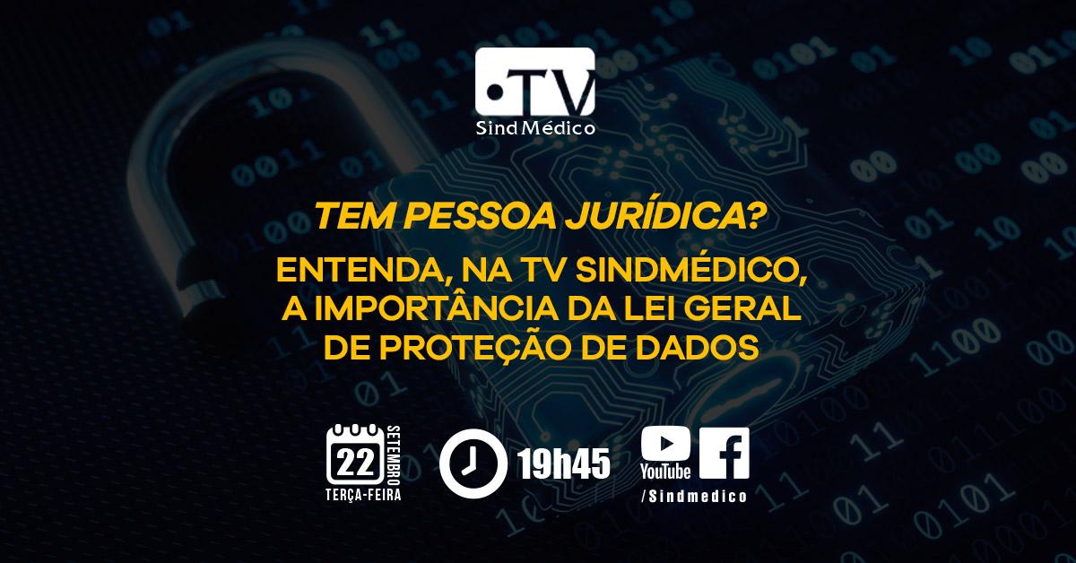 Lei de Proteção de Dados é tema da TV SindMédico