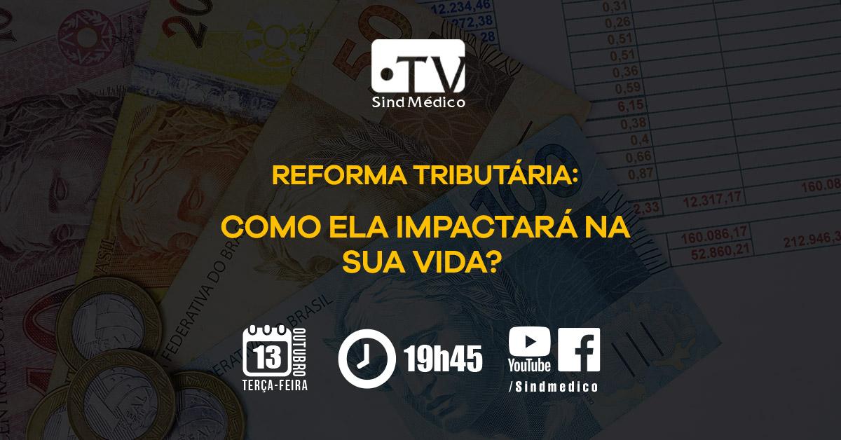 Reforma Tributária em foco na TV SindMédico