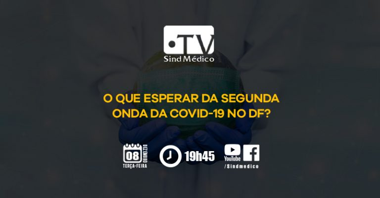 Segunda onda de Covid-19 no DF é o tema da próxima TV SindMédico