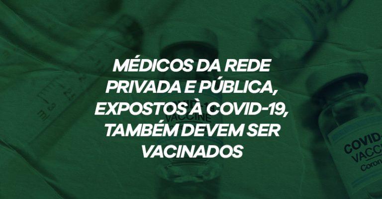Médicos de hospitais, ambulatórios, consultórios e clínicas devem ser vacinados contra a Covid-19