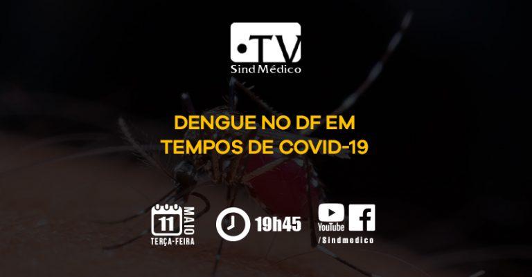 TV SindMédico: dengue em tempos de pandemia