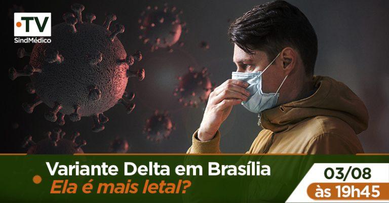 Variante Delta em Brasília – ela é mais letal?