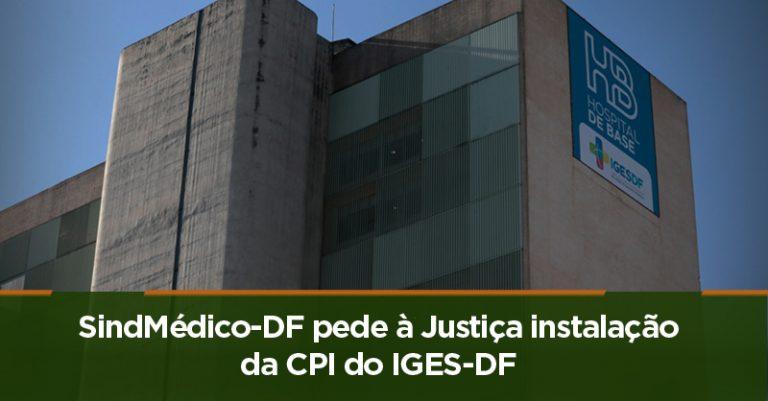 SindMédico-DF pede à Justiça instalação da CPI do IGES-DF